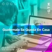 Guatemala se queda en casa by Various Artists