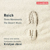 Reich: The Desert Music - Three Movements von Kristjan Jarvi