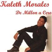 De Millon a Cero de Kaleth Morales
