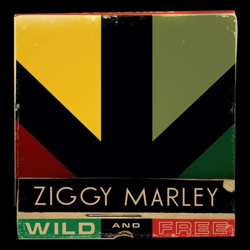 Wild And Free by Ziggy Marley