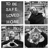 To Be Safe, Loved & Home (2020) de Craig Cardiff