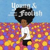 Young and Foolish von Michael Christmas
