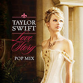 Love Story (Pop Mix) by Taylor Swift