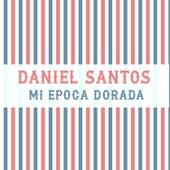 Mi Época Dorada (Remasterizado) de Daniel Santos