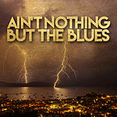 Ain't Nothing but the Blues de Various Artists