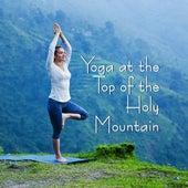 Yoga at the Top of the Holy Mountain - Kundalini Yoga for Meditation and Body Training de Meditation Zen Master