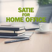 Satie for Home Office by Various Artists