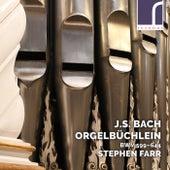 J.S. Bach: Orgelbüchlein, BWV 599–644 von Stephen Farr