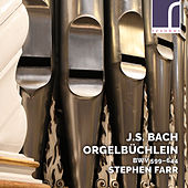 J.S. Bach: Orgelbüchlein, BWV 599–644 de Stephen Farr