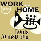 Work From Home with Louis Armstrong by Louis Armstrong