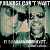 Paradise Can't Wait by Eric Hossan