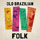 Old Brazilian Folk von Various Artists