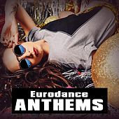 Eurodance Anthems de Various Artists