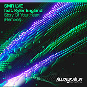 Story Of Your Heart (Remixes) van SMR LVE