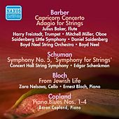 Barber, S.: Capricorn Concerto / Adagio for Strings / Schuman, W.: Symphony No. 5 / Bloch, E.: From Jewish Life (1946-1950) von Various Artists