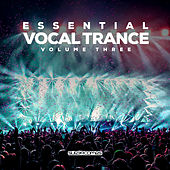Essential Vocal Trance, Vol. 3 by Various Artists
