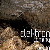 Coming Down by Elektron