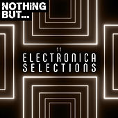 Nothing But... Electronica Selections, Vol. 11 de Various Artists