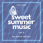 Sweet Summer Music (The House Edition), Vol. 2 by Various Artists