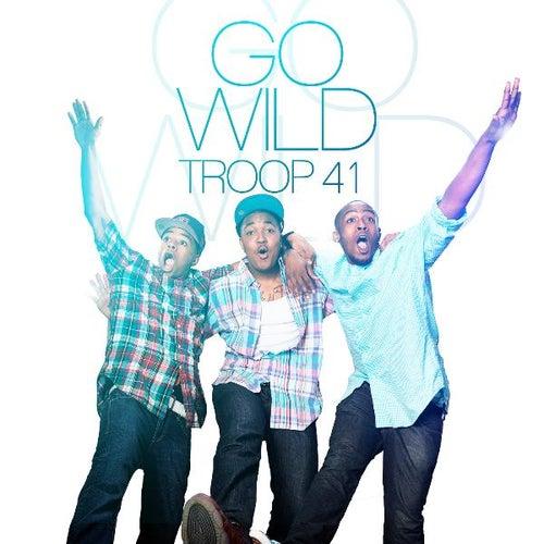 Go Wild - Single by Troop 41