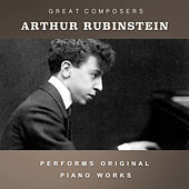 Arthur Rubinstein Performs Original Piano Works de Arthur Rubinstein