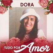 Tudo por Amor by Dora