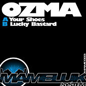 Your Shoes / Lucky Bastard by Ozma