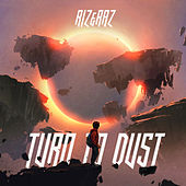 Turn To Dust by Riz