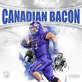 Canadian Bacon by Rexx Life Raj