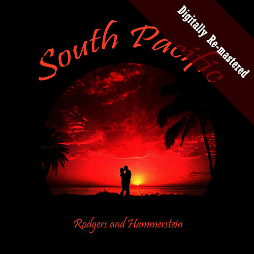 South Pacific (Digitally Re-mastered Original Soundtrack) de Richard Rodgers and Oscar Hammerstein