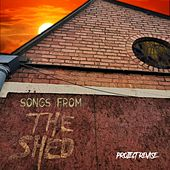 Songs from the Shed by Project Revise