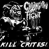 Kill Crites de Chainsaw Fight