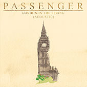 London In The Spring (Acoustic) by Passenger
