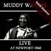 Live At Newport 1960 (Digitally Re-mastered) von Muddy Waters