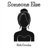 Someone Else von Beth Crowley