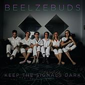 Keep the Signals Dark von Beelzebuds