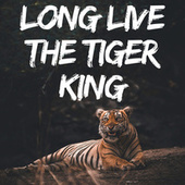 Long Live the Tiger King de Various Artists