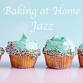 Baking at Home Jazz by Various Artists