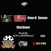Shutdown (feat. Work Dirty, Cree-8 & Donmo) by Lost God