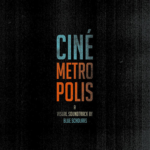 Cinemetropolis by Blue Scholars