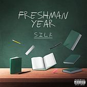 Freshman Year by Silk
