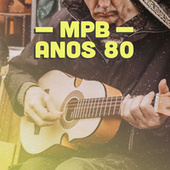 MPB Anos 80 von Various Artists