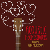 AH Performs Van Morrison van Acoustic Heartstrings