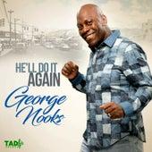 He'll Do It Again de George Nooks