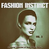 Faschion Instinct, Vol. 3 (A Special Selection of Deep House Music) by Various Artists