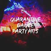 Quarantine Dance Party Hits von Cover Team, #1 Hits Now, Ultimate Pop Hits