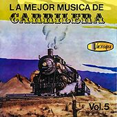 La Mejor Música de Carrilera, Vol. 5 de German Garcia
