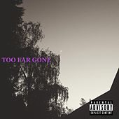 TOO FAR Gone by Iona