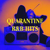 Quarantine R&b Hits von Miami Beatz, Sassydee, Platinum Deluxe, Tough Rhymes, Slam Queenz, The Funky Groove Connection, Bling Bling Bros, Groovy-G, Princess Beat, RnB Flavors, Missy Five, Sister Nation, Jahtones