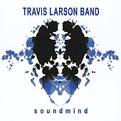 Soundmind by Travis Larson Band